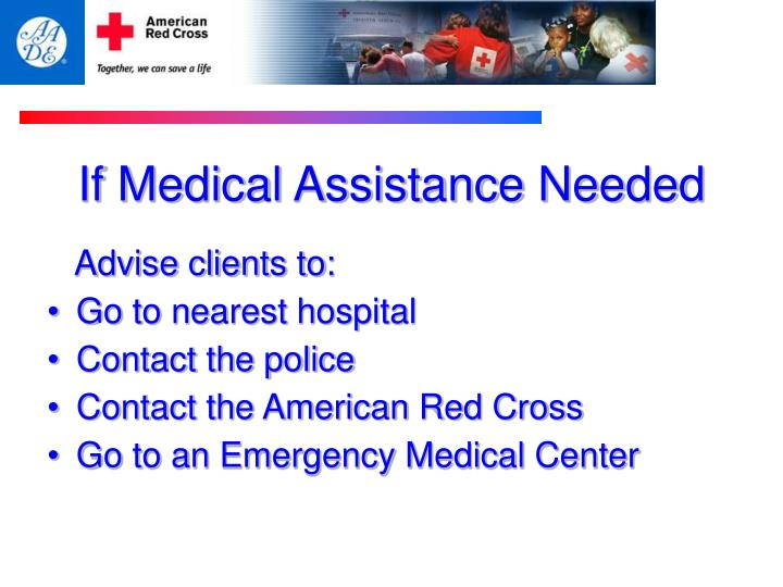 If Medical Assistance Needed