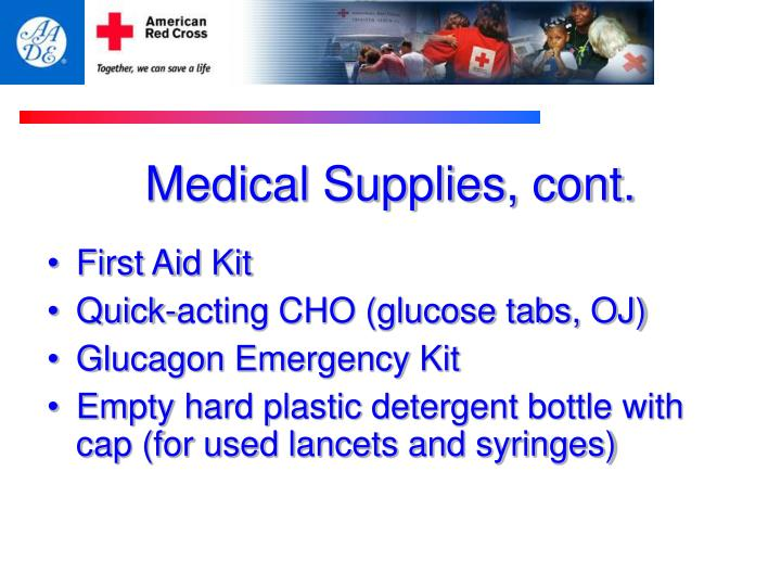 Medical Supplies, cont.