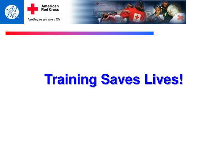 Training Saves Lives!