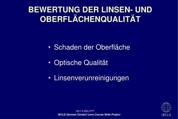 BEWERTUNG DER LINSEN- UND OBERFLÄCHENQUALITÄT