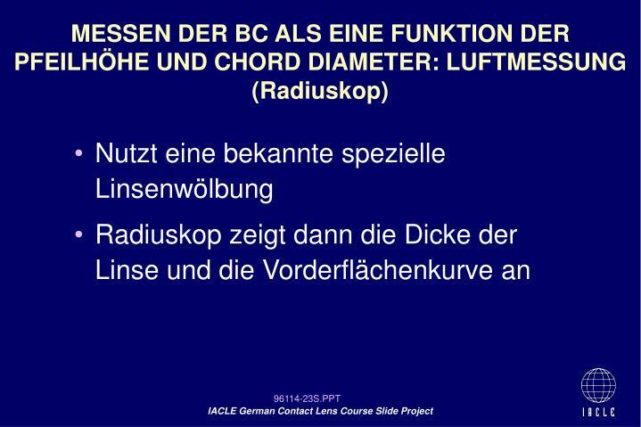 MESSEN DER BC ALS EINE FUNKTION DER PFEILHÖHE UND CHORD DIAMETER: LUFTMESSUNG