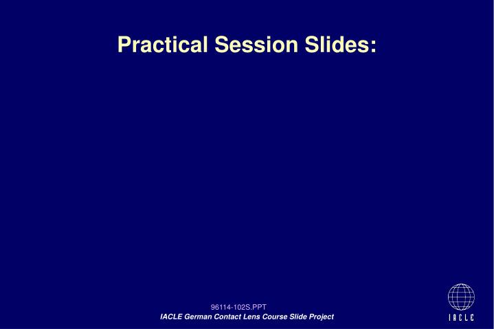 Practical Session Slides: