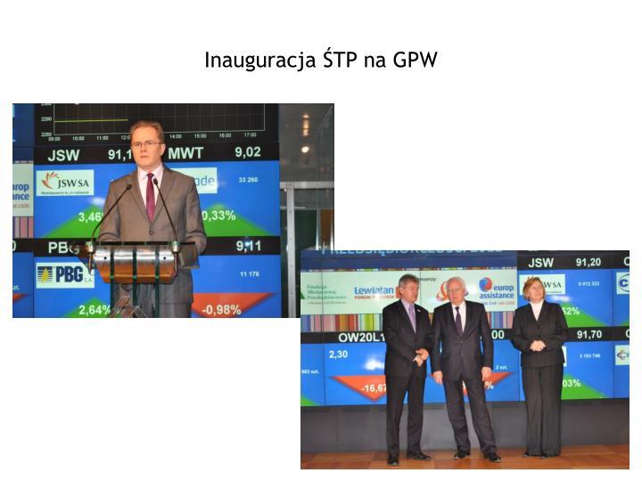 Inauguracja ŚTP na GPW