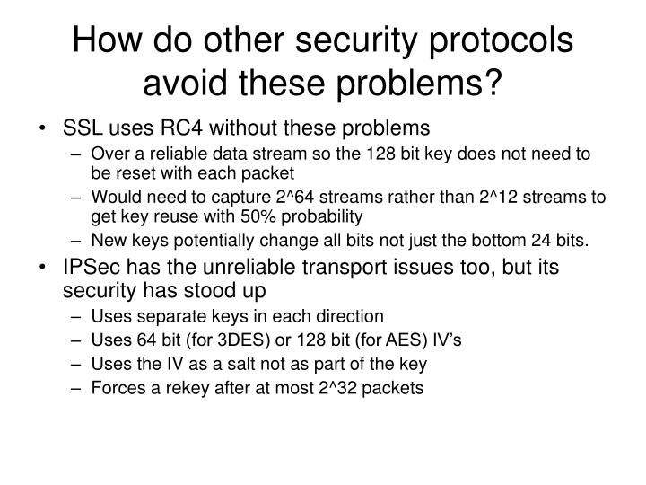How do other security protocols avoid these problems?