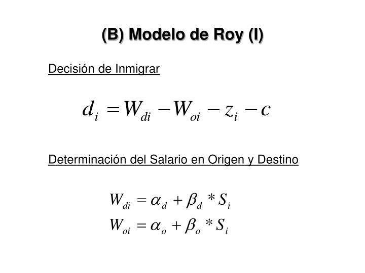 (B) Modelo de Roy (I)