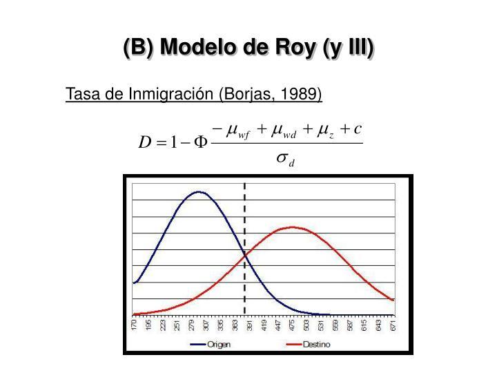 (B) Modelo de Roy (y III)