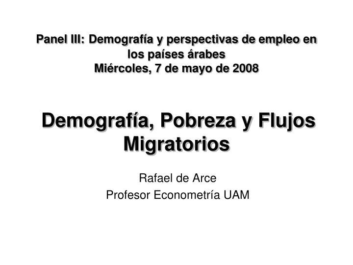 Panel III: