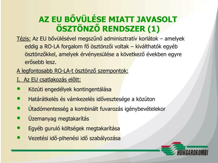 AZ EU BŐVÜLÉSE MIATT JAVASOLT ÖSZTÖNZŐ RENDSZER (1)