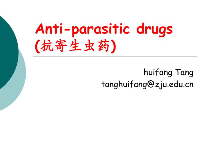 Anti parasitic drugs
