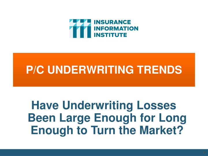 P/C UNDERWRITING TRENDS