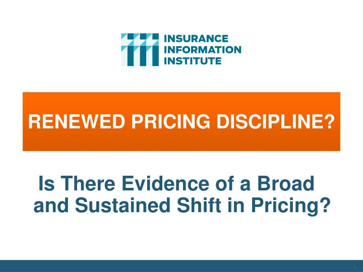 RENEWED PRICING DISCIPLINE?