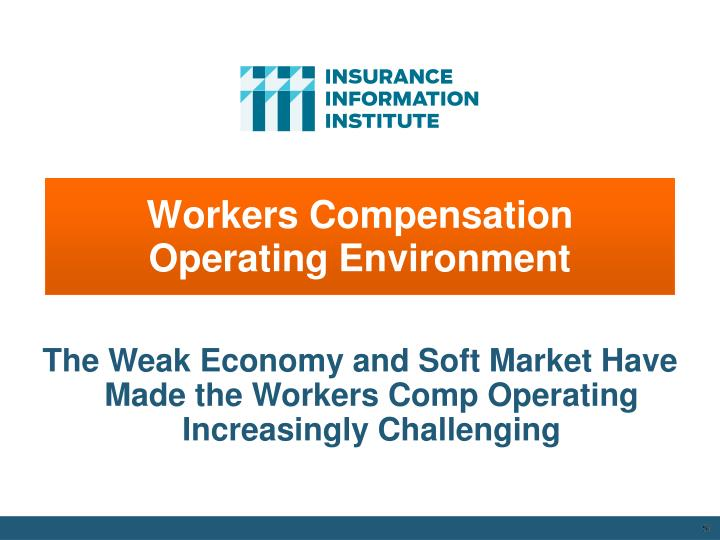 Workers Compensation   Operating Environment