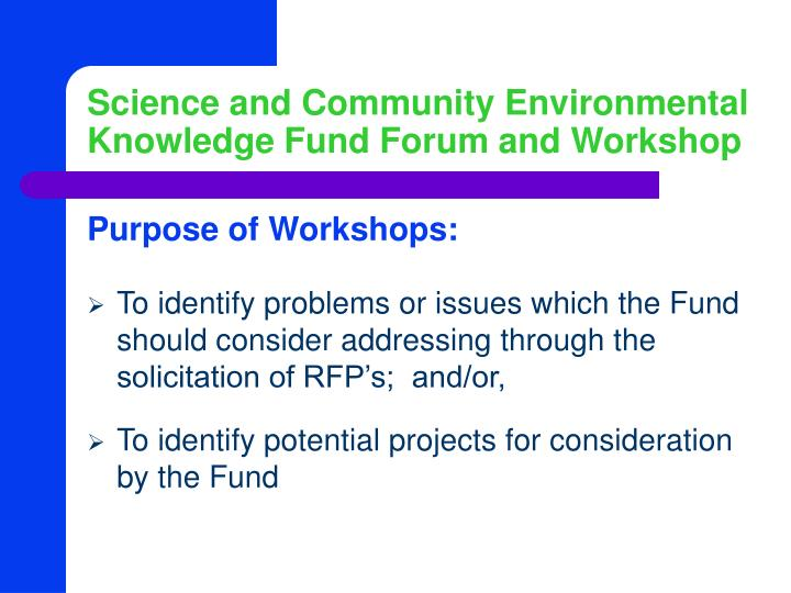 Science and community environmental knowledge fund forum and workshop1