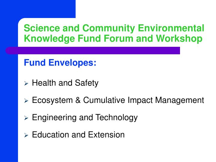 Science and community environmental knowledge fund forum and workshop2