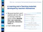 e learning and e teaching materials developed by teachers themselves