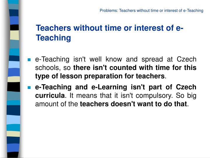 Teachers without time or interest of e-Teaching