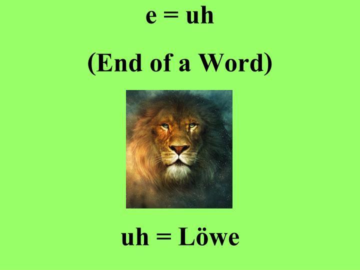 e = uh