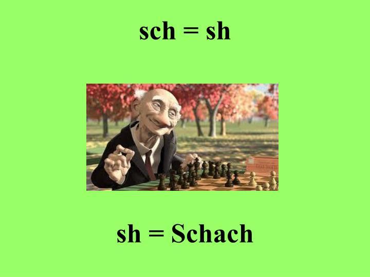 sch = sh