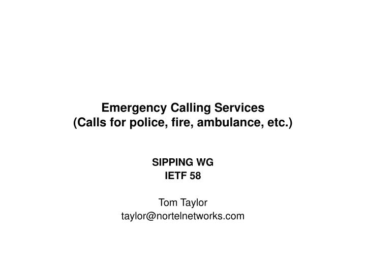 Emergency calling services calls for police fire ambulance etc