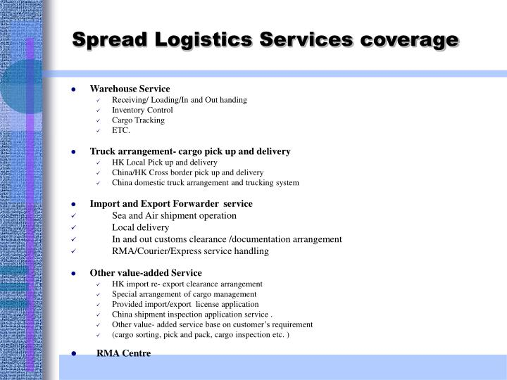 Spread logistics services coverage