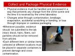 collect and package physical evidence