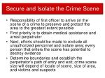 secure and isolate the crime scene
