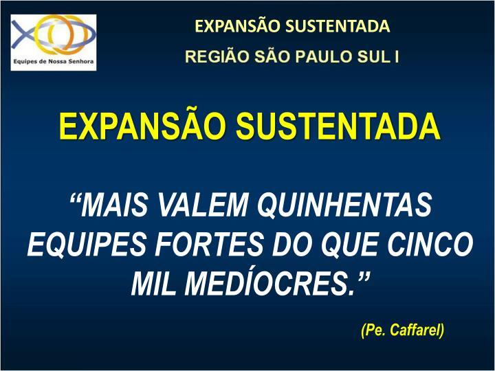 EXPANSÃO SUSTENTADA