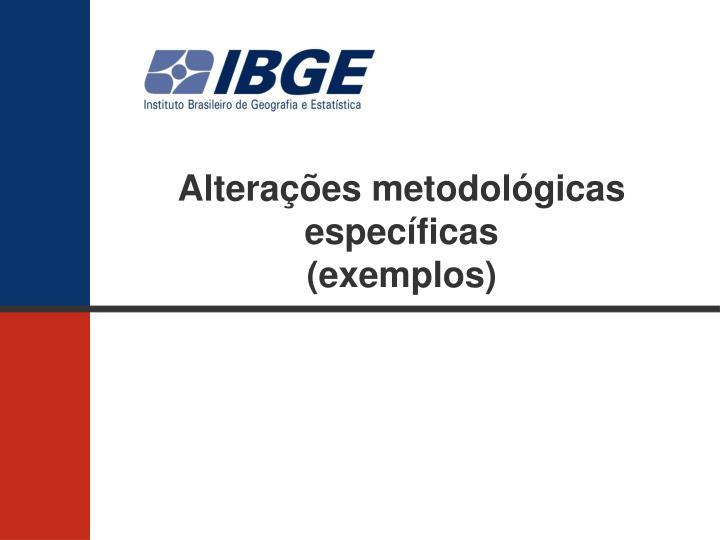 Alterações metodológicas específicas