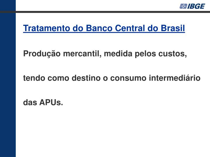 Tratamento do Banco Central do Brasil