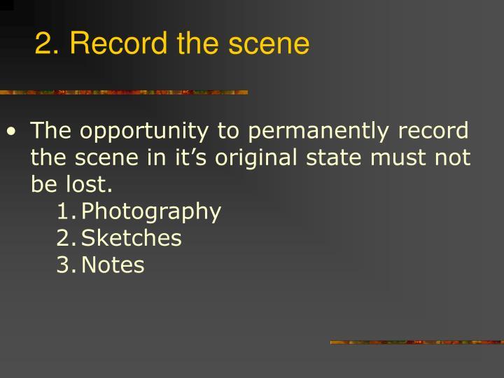2. Record the scene