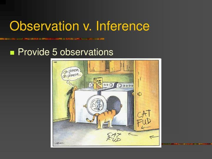 Observation v. Inference
