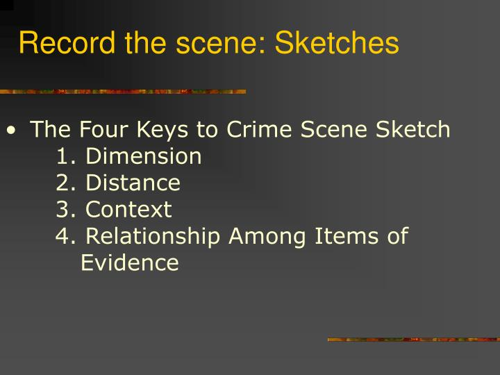 Record the scene: Sketches