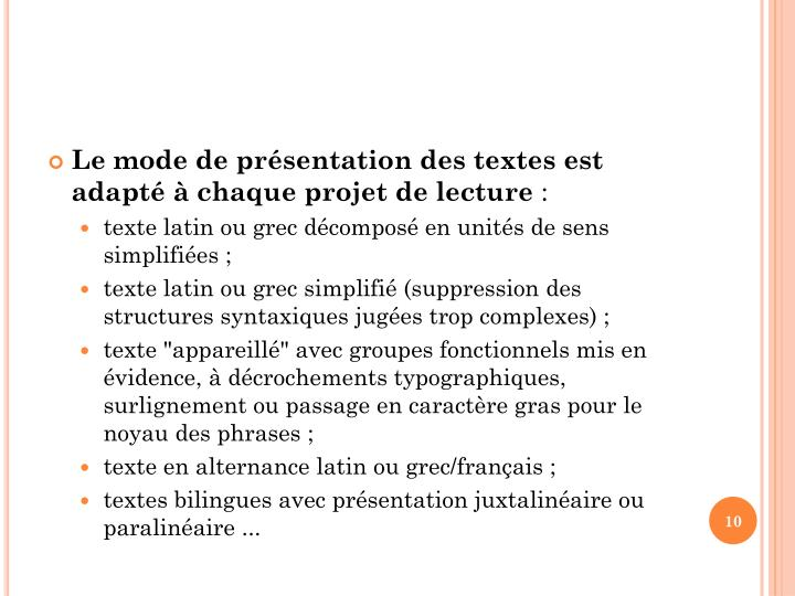 Le mode de prsentation des textes est adapt  chaque projet de lecture