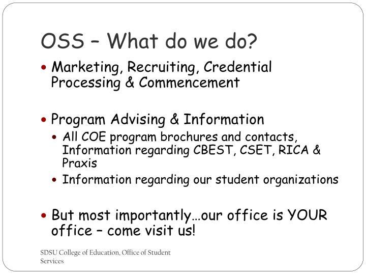 OSS – What do we do?