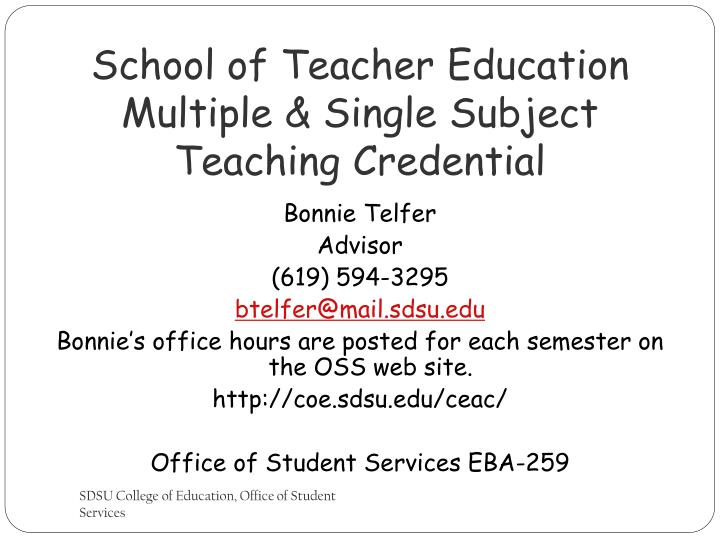 School of Teacher Education Multiple & Single Subject Teaching Credential