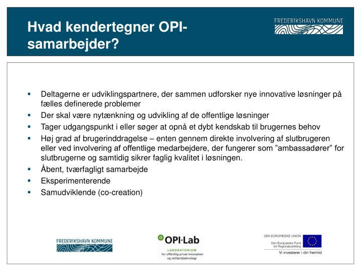 Hvad kendertegner OPI-samarbejder?