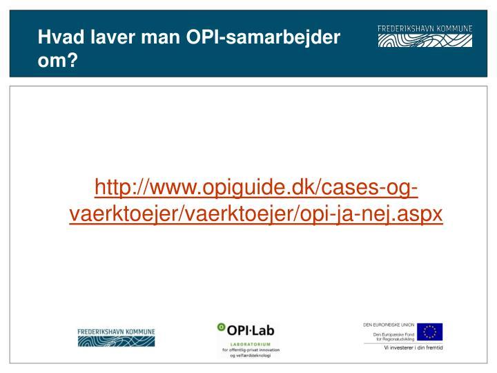 Hvad laver man OPI-samarbejder om?