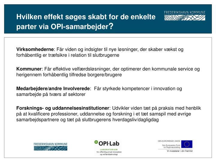 Hvilken effekt søges skabt for de enkelte parter via OPI-samarbejder