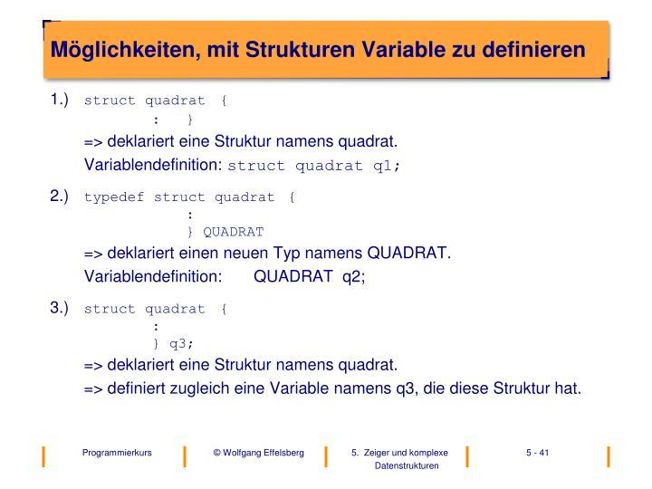 Möglichkeiten, mit Strukturen Variable zu definieren