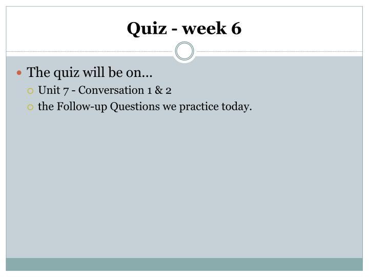 Quiz - week 6