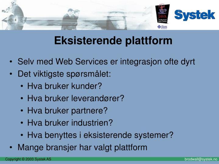 Eksisterende plattform
