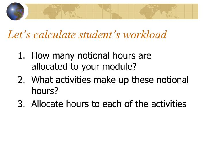 Let's calculate student's workload