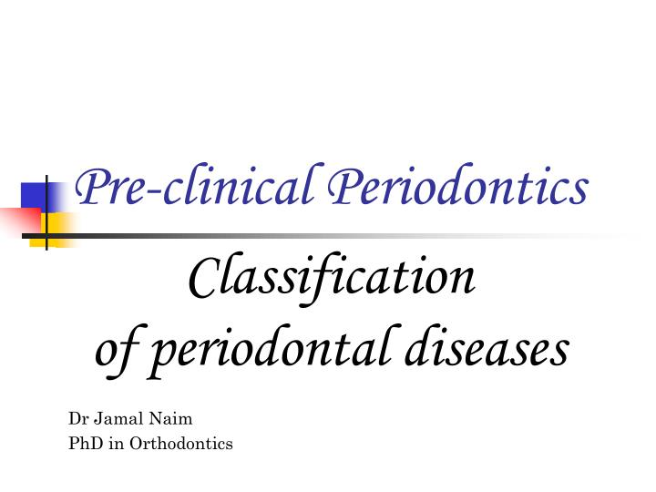 Pre clinical periodontics