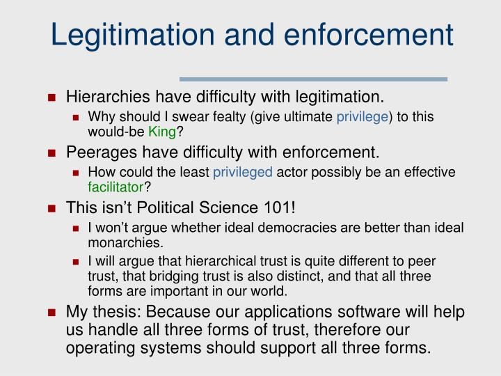 Legitimation and enforcement