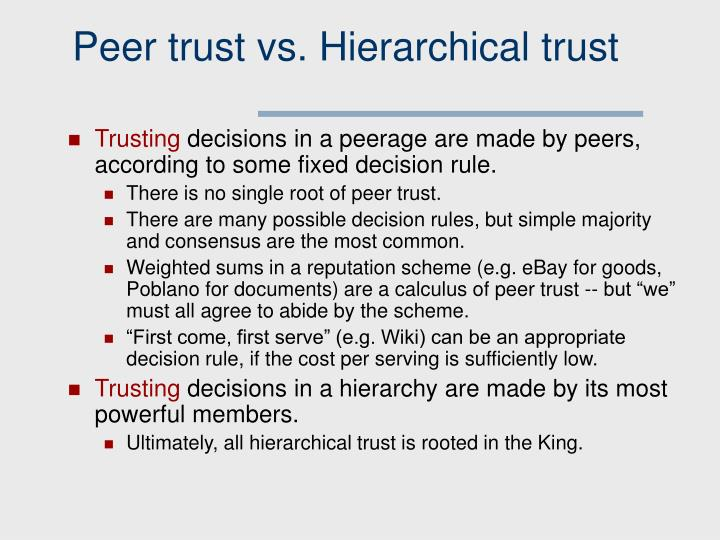 Peer trust vs. Hierarchical trust