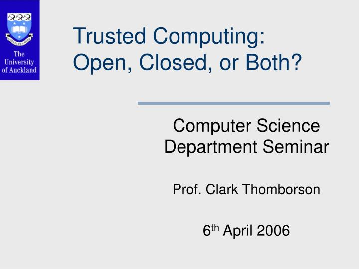 Trusted computing open closed or both