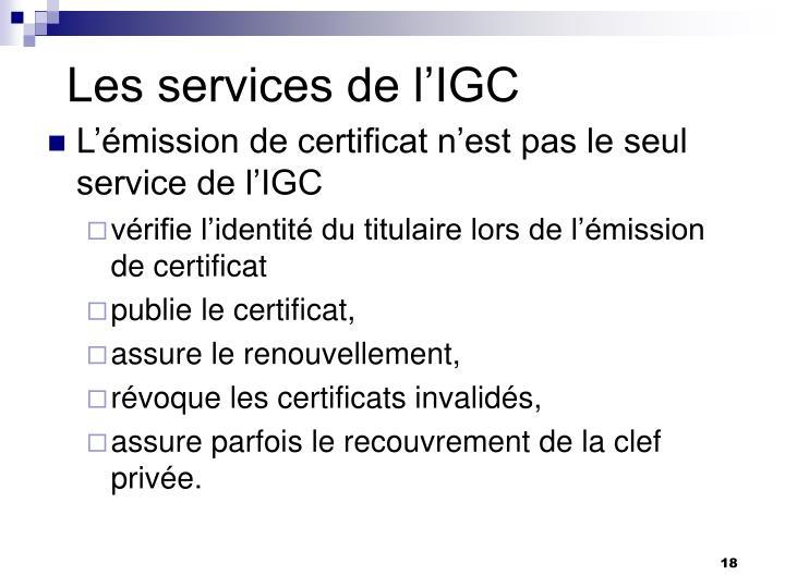 Les services de l'IGC