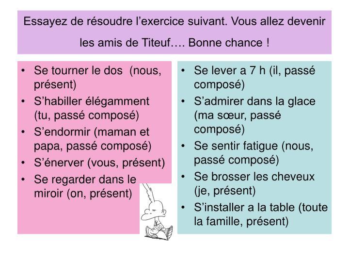 Essayez de résoudre l'exercice suivant. Vous allez devenir les amis de Titeuf…. Bonne chance!