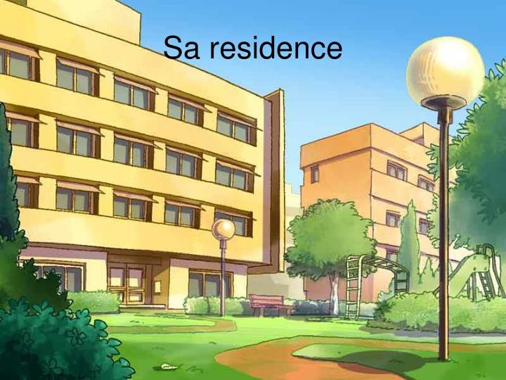 Sa residence