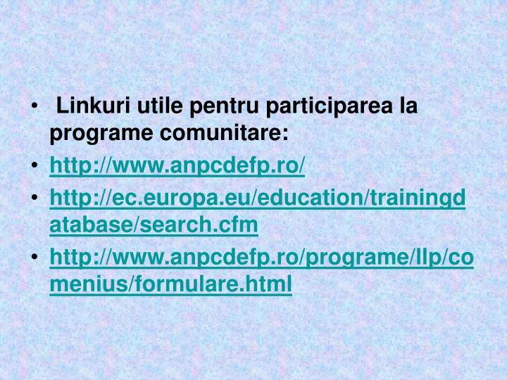 Linkuri utile pentru participarea la programe comunitare:
